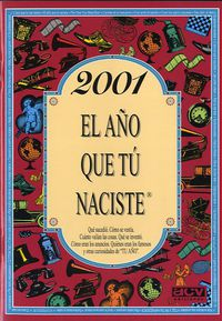 2001 EL AÑO QUE TU NACISTE