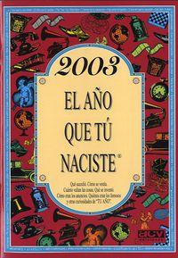 2003 EL AÑO QUE TU NACISTE