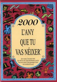 2000 L'ANY QUE TU VAS NEIXER