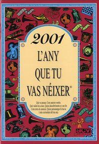2001 L'ANY QUE TU VAS NEIXER