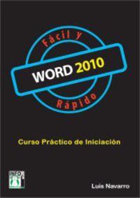 Word 2010 Facil Y Rapido - Curso Practico De Iniciacion - Luis Navarro