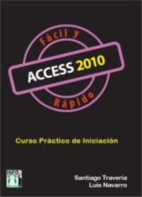 Access 2010 Facil Y Rapido - Santiago Traveria Reyes