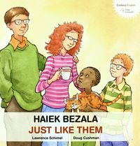 HAIEK BEZALA = JUST LIKE THEM
