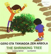 GERO ETA TXIKIAGOA ZEN ARBOLA = SHRINKING TREE, THE