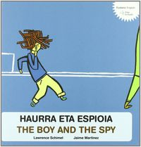HAURRA ETA ESPIOIA = BOY AND THE SPY, THE