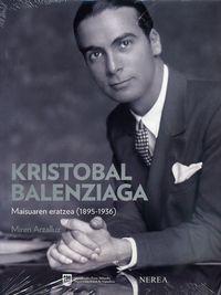 Kristobal Balenziaga - Maisuaren Eratzea (1895-1936) - Miren Arzallus