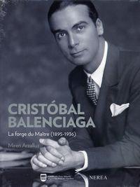 CRISTOBAL BALENCIAGA - LA FORGE DU MAITRE (1895-1936)