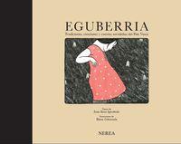 Eguberria - Tradiciones, Canciones Y Cuentos Navideños Pais Vasco - Juan Kruz Igerabide / Elena Odriozola (il. )