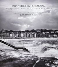 DONOSTIA-SAN SEBASTIAN ARKITEKTURAK = ARQUITECTURAS = ARCHITECTURES