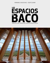 ESPACIOS DE BACO, LOS - ARQUITECTURA Y PAISAJE DEL VINO EN LA RIOJA ALAVESA