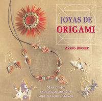 JOYAS DE ORIGAMI - MAS DE 40 EXQUISITOS DISEÑOS PARA PLEGAR Y LLEVAR