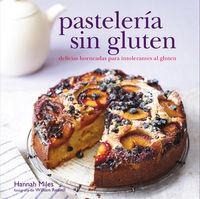 pasteleria sin gluten - delicias horneadas para intolerantes al gluten - Hannah Miles