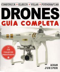 GUIA COMPLETA DE DRONES, LA - CONSTRUIR, ELEGIR, VOLAR, FOTOGRAFIAR