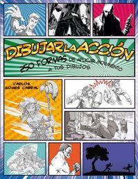 DIBUJAR LA ACCION - 250 FORMAS DE APLICAR MOVIMIENTO A TUS DIBUJOS