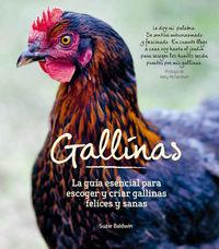 GALLINAS - LA GUIA ESENCIAL PARA ESCOGER Y CRIAR GALLINAS SANAS Y FELICES