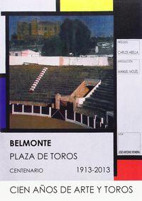 BELMONTE - PLAZA DE TOROS - CENTENARIO (1913-2013)