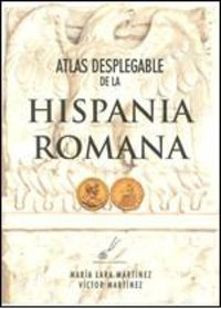 Atlas Desplegable De La Hispania Romana - Victor Martinez