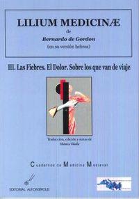 LILIUM MEDICINAE III - LAS FIEBRES - EL DOLOR - SOBRE LO QUE VAN DE VIAJE