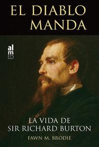 DIABLO MANDA, EL - LA VIDA DE SIR RICHAR BURTON