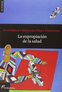 EXPROPIACION DE LA SALUD, LA