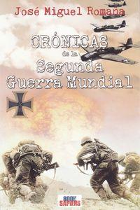 Cronicas De La Segunda Guerra Mundial - Jose Miguel Romaña