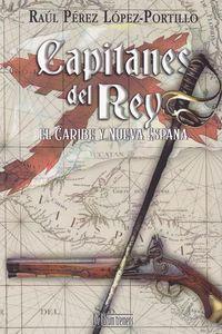 CAPITANES DEL REY - EL CARIBE Y NUEVA ESPAÑA
