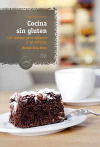 cocina sin gluten - 100 recetas para celiacos y no celiacos - Montse Deza