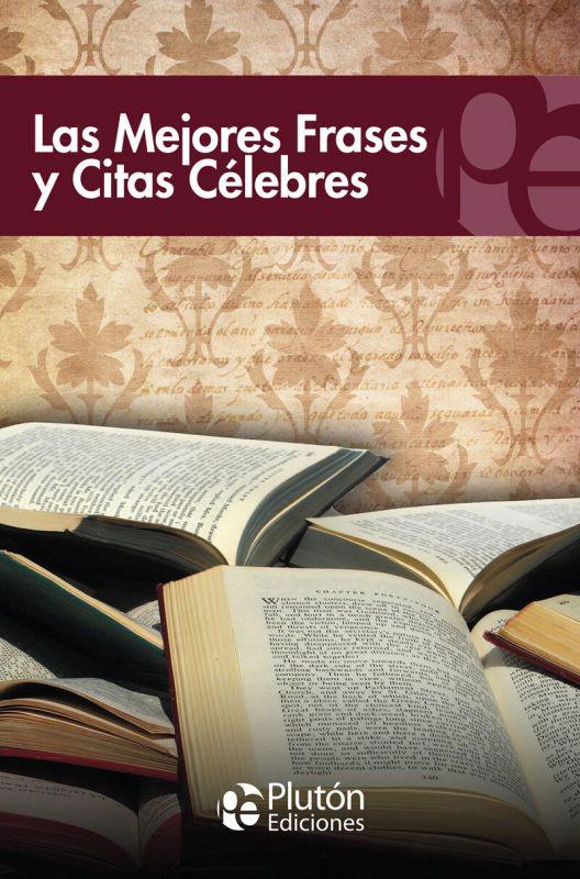 MEJORES FRASES Y CITAS CELEBRES, LAS