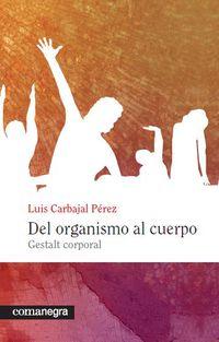 DEL ORGANISMO AL CUERPO - GESTALT CORPORAL