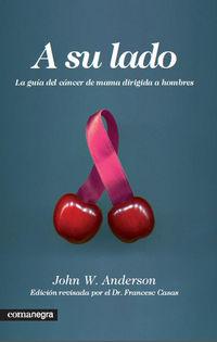 A Su Lado - Guia Del Cancer De Mama Dirigida A Hombres - John W. Anderson