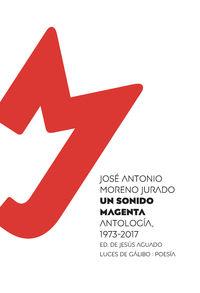 Un sonido magenta - Jose Antonio Moreno Jurado
