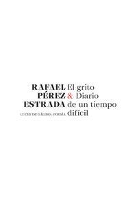 el grito & diario de un tiempo dificil - Rafael Perez Estrada