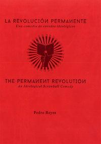 REVOLUCION PERMANENTE, LA - UNA COMEDIA DE ENREDOS IDEOLOGICOS