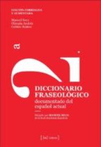 DICCIONARIO FRASEOLOGICO DOCUMENTADO DEL ESPAÑOL ACTUAL