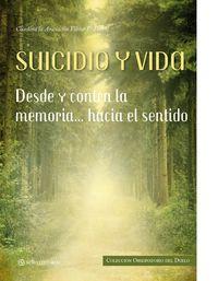 Suicidio Y Vida - Desde Y Contra La Memoria. .. Hacia El Sentido - Geronimo  Acevedo  /  [ET AL. ]