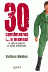 30 CENTIMETROS (. .. O MENOS)