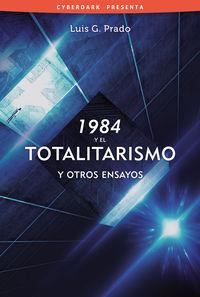 1984 Y EL TOTALITARISMO, Y OTROS ENSAYOS