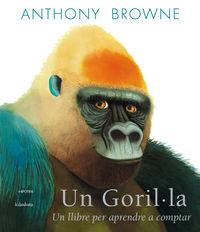 gorilla, un - un llibre per aprendre a comptar - Anthony Browne