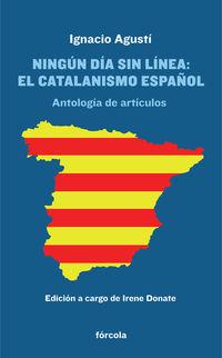 NINGUN DIA SIN LINEA - EL CATALANISMO ESPAÑOL - ANTOLOGIA DE ARTICULOS Y CRONICAS LITERARIAS