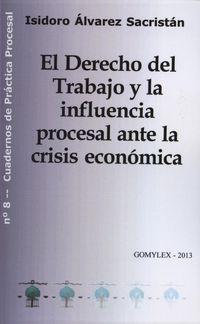DERECHO DEL TRABAJO Y LA INFLUENCIA PROCESAL ANTE LA CRISIS ECONOMICA