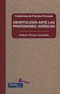 DEONTOLOGIA ANTE LAS PROFESIONES JURIDICAS