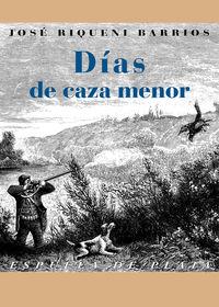 Dias De Caza Menor - Jose Riqueni