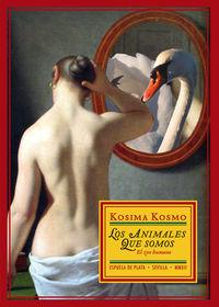 Los animales que somos - Kosima Kosmo