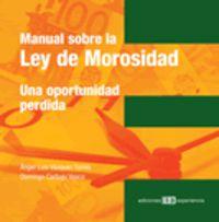 Manual Sobre La Ley De Morosidad - Una Oportunidad Perdida - Angel Luis Vazquez Torres