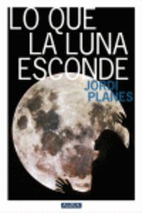 Lo Que La Luna Esconde - Jordi Planes