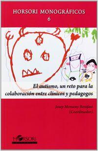 Un Reto Para La Colaboracion Entre Clinicos Y Pedagogos, El autismo - Josep Monseny Bonifasi