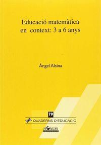 EDUCACIO MATEMATICA EN CONTEXT - 3 A 6 ANYS