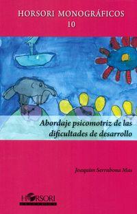 Abordaje Psicomotriz De Las Dificultades De Desarrollo - Joaquim Serrabona Mas