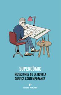 SUPERCOMIC - MUTACIONES DE LA NOVELA GRAFICA CONTEMPORANEA