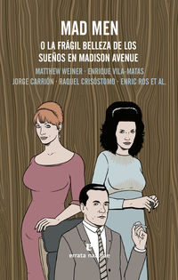 Mad Men - O La Fragil Belleza De Los Sueños En Madison Avenue - Matthew Weiner / [ET AL. ]